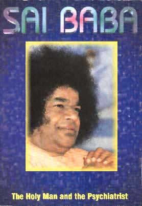 Sai Baba. The Holy Man and the Psychiatrist