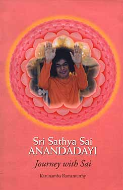 Excerpts from book Sri Sathya Sai Anandadayi  Journey with Sai